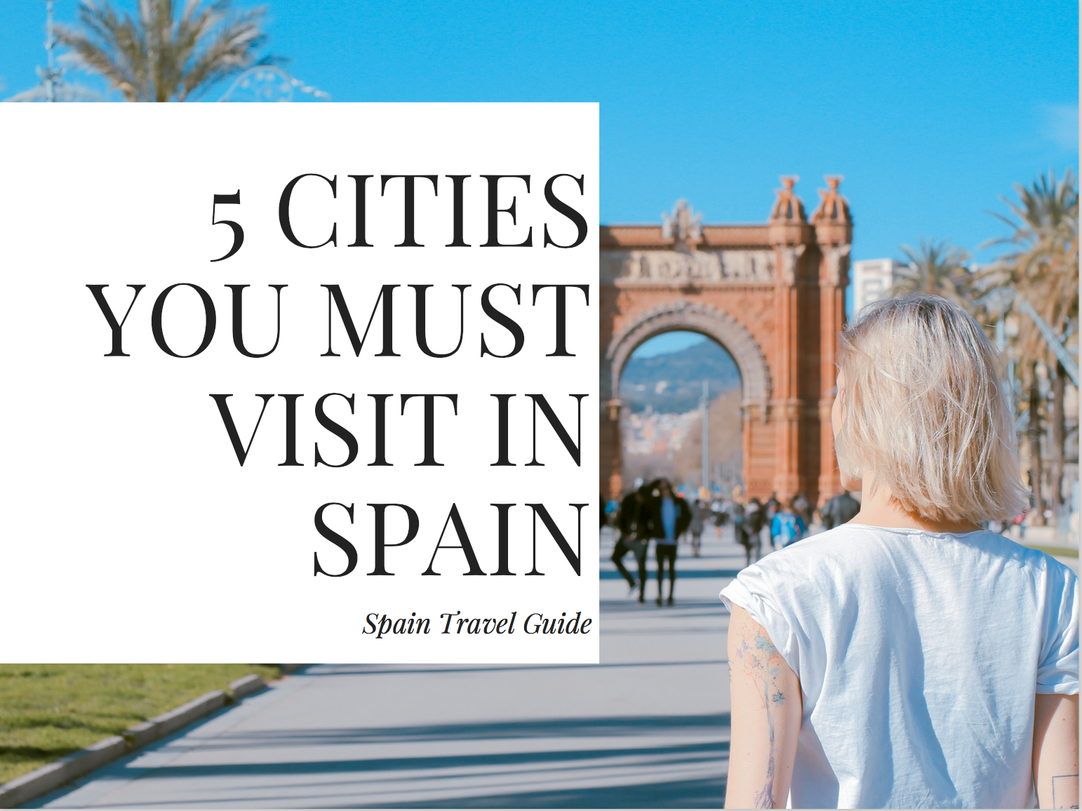 5 Cities In Spain You MUST Visit! Spain Travel Guide