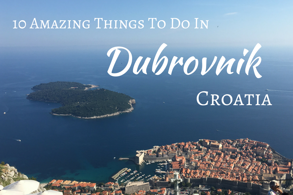 10 Amazing Things To Do In Dubrovnik, Croatia