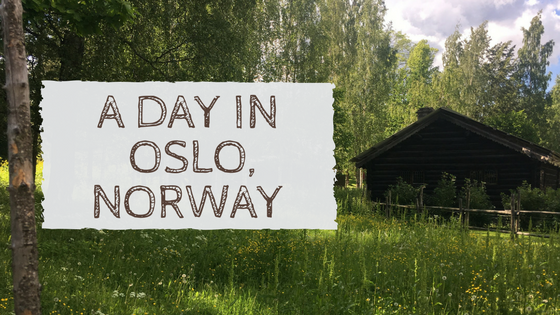 A Day In Oslo, Norway | What To Do In Norway's Capital
