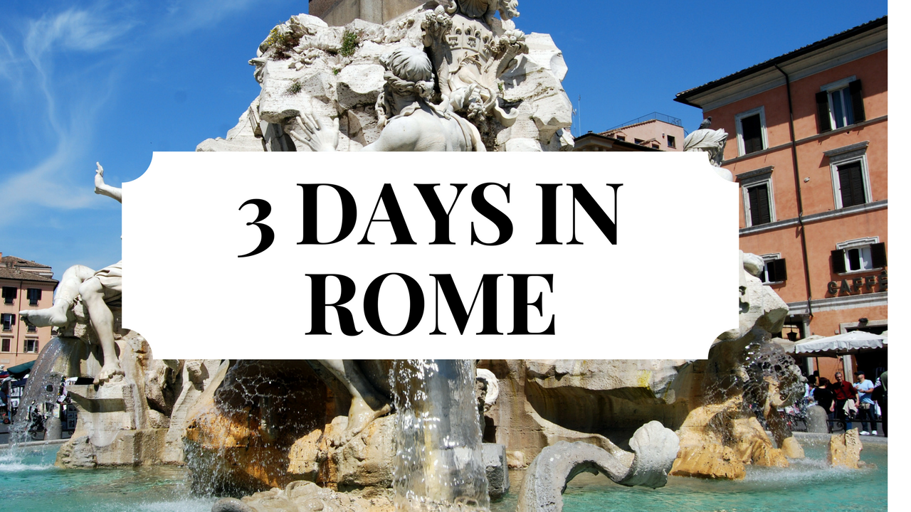 3 Days in Rome | Complete Itinerary
