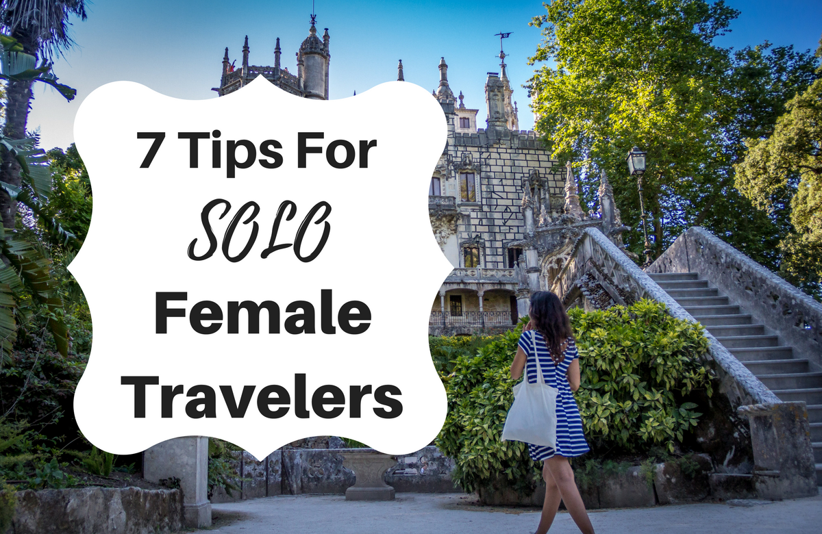 7 Useful Travel Tips For Solo Female Travelers