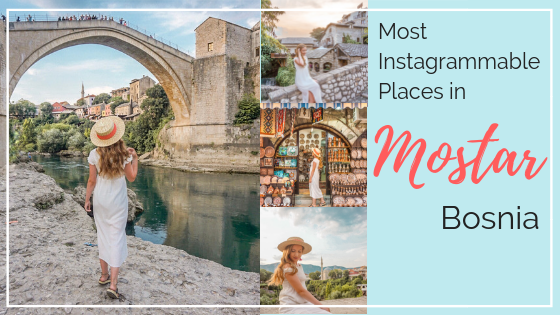 The Most Instagrammable Places in Mostar, Bosnia